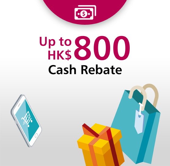 Option 1: Up to HK$10,000 Cash Rebate