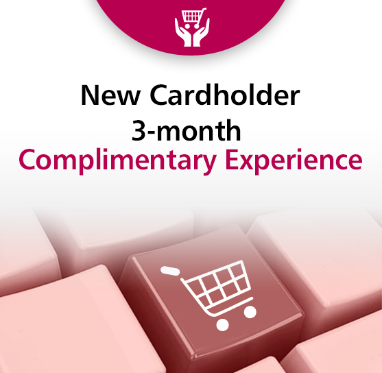 Offer 2 : New Cardholder 3-month Complimentary Experience