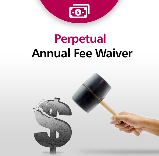 Perpetual Annuel Fee Waiver