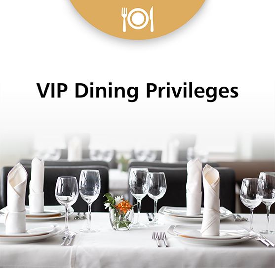VIP Dining Privileges