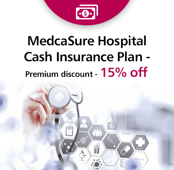 MedcaSure Hospital Cash Insurance - Premium discount - 15% off