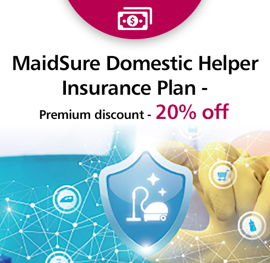 MaidSure Domestic Helper Insurnace - Premium discount - 20% off